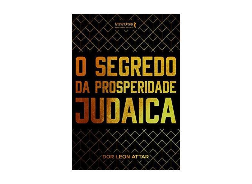 O Segredo da Prosperidade Judaica - Dor Leon Attar - 9788594550965