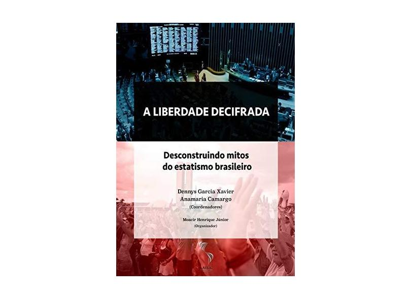 A Liberdade Decifrada - Dennys Garcia Xavier - 9788591872879