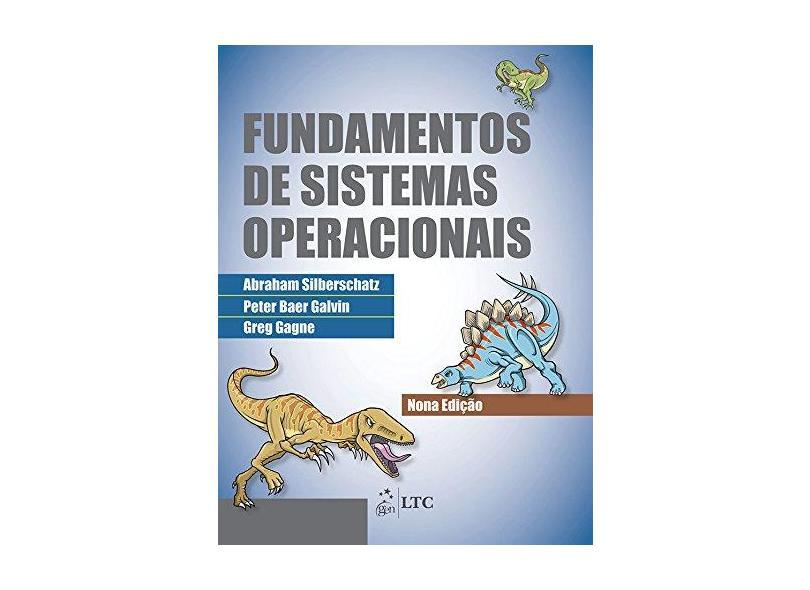 Fundamentos de Sistemas Operacionais - 9ª Ed. 2015 - Silberschatz, Abraham - 9788521629399