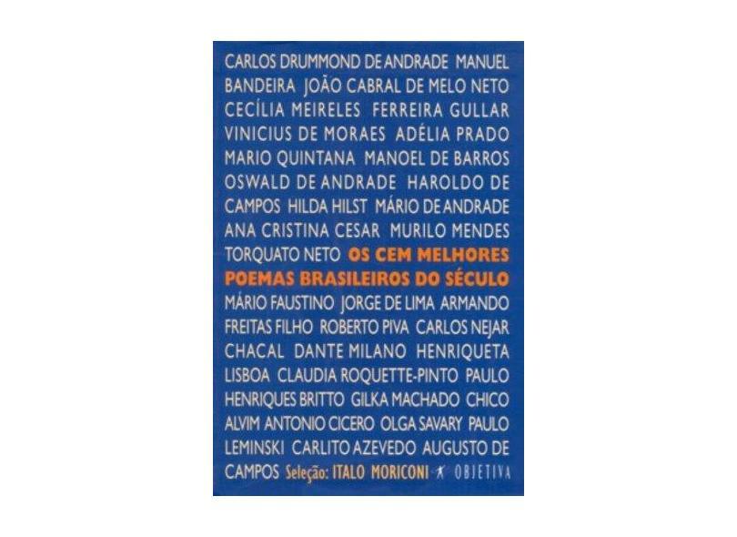 Os Cem Melhores Poemas Brasileiros do Século - Moriconi, Italo - 9788573023718