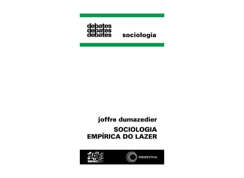 Sociologia Empirica Do Lazer - Joffre Dumazedier - 9788527301855