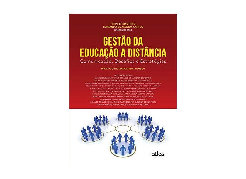 Gestão da Educação A Distância - Comunicação, Desafios e Estratégias - De Almeida Santos, Fernando; Ortiz, Felipe Chibás - 9788522497935