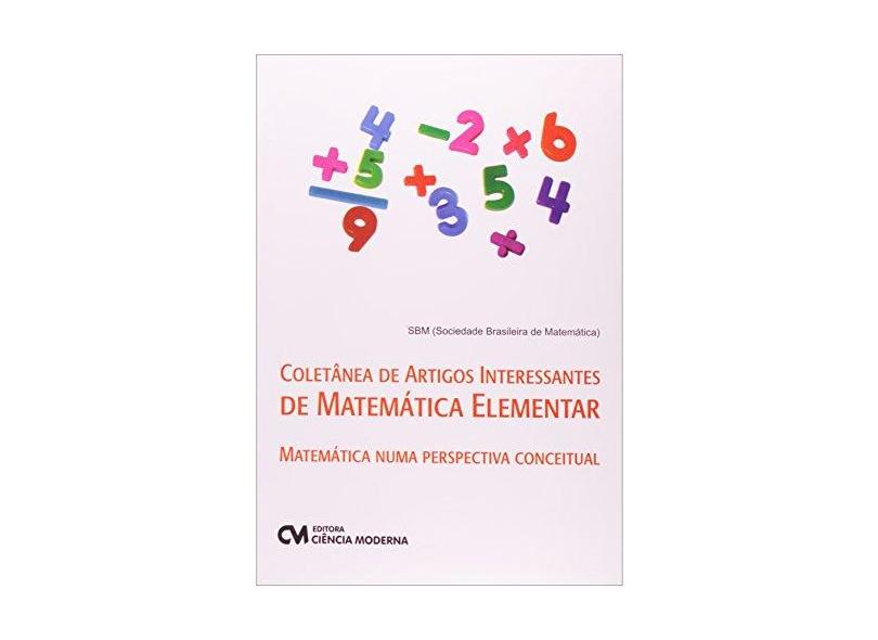 Coletanea De Artigos Interessantes De Matematica Elementar - Matematic - Vários Autores - 9788539901876
