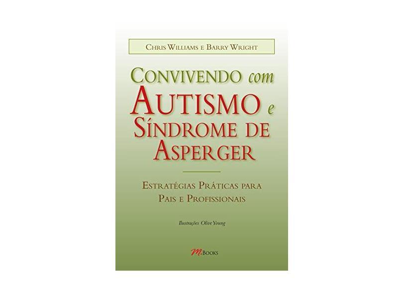 Convivendo com Autismo e Síndrome de Asperger - Wright, Barry; Williams, Chris - 9788576800385