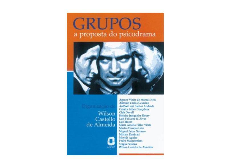 Grupos a Proposta do Psicodrama - Almeida, Wilson Castello De - 9788571837027
