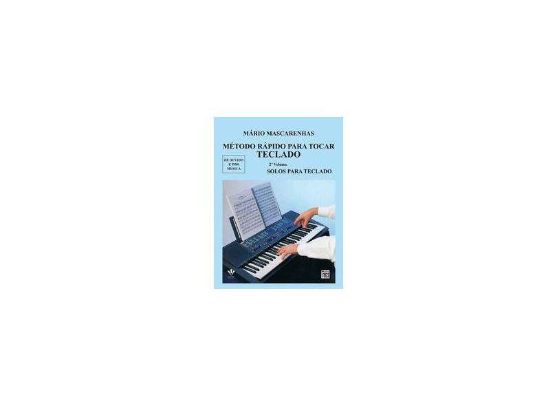 Metodo Rapido para Tocar Teclado Vol.1 - Mascarenhas, Mario - 9788585188351