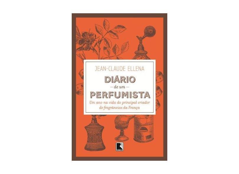 Diário De Um Perfumista - Jean-claude Ellena - 9788501097859