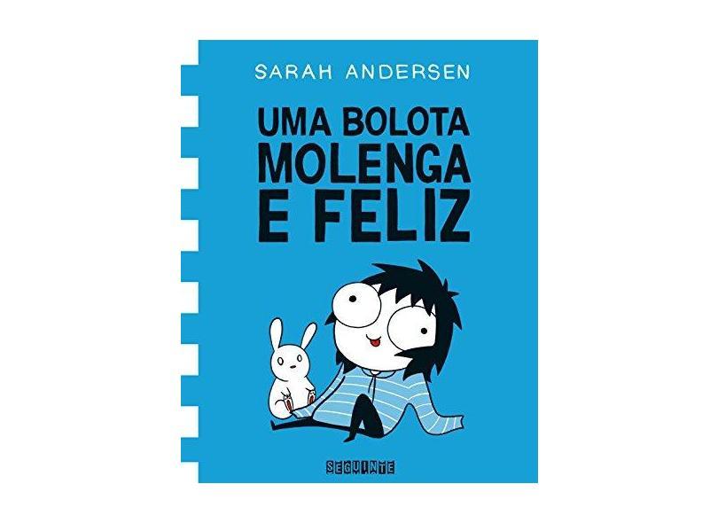 Uma Bolota Molenga e Feliz - Andersen, Sarah - 9788555340451
