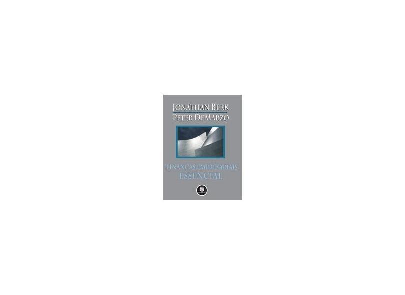 Finanças Empresariais Essencial - Berk, Jonathan; Demarzo, Peter - 9788577805754