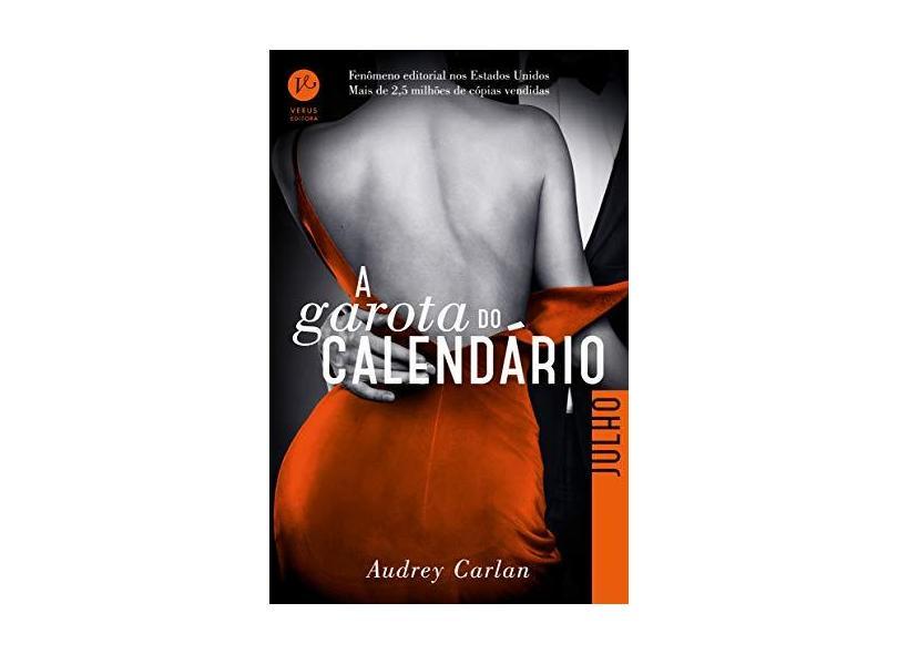 A Garota do Calendário - Julho - Carlan, Audrey - 9788576865285