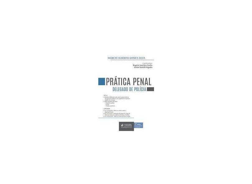 Prática Penal: Delegado de Polícia - Márcio Alberto Gomes Silva - 9788544224533