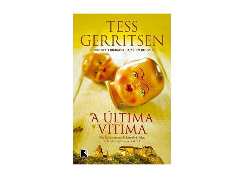 A Última Vítima - Gerritsen, Tess - 9788501404589