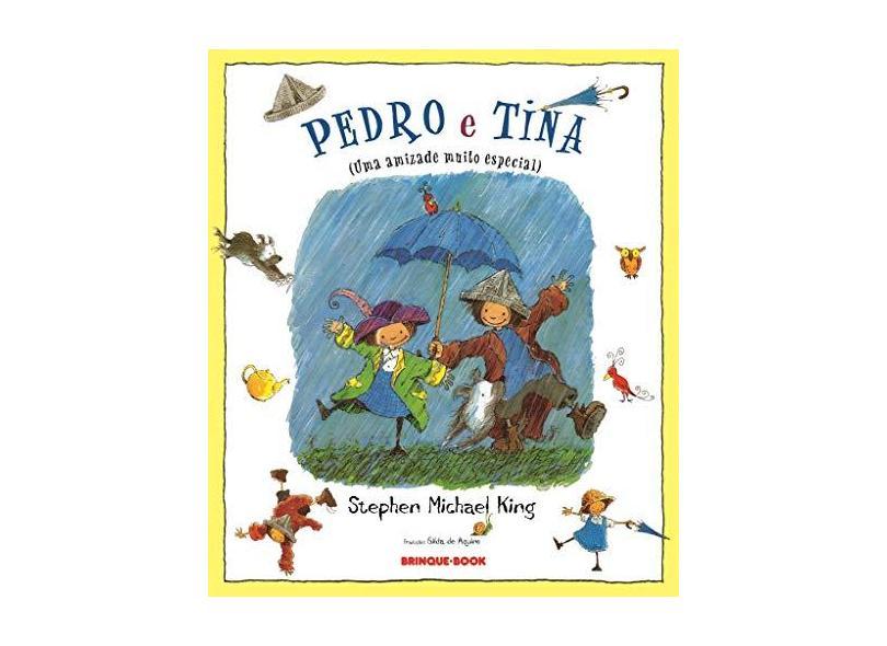 Pedro e Tina ( Uma Amizade Muito Especial ) - King, Stephen Michael - 9788574120355
