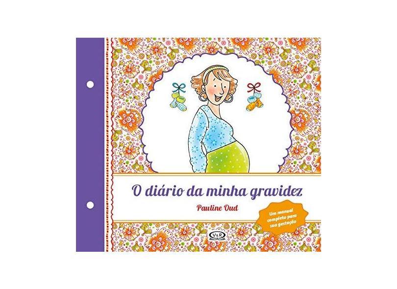 Diário Da Minha Gravidez, O - (Renovado) - Oud,pauline - 9788550701400