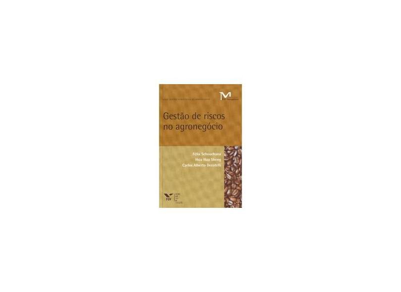 Gestão de Riscos No Agronegócio - Schouchana, Félix; Sheng, Hsia Hua; Decotelli, Carlos Alberto - 9788522514304