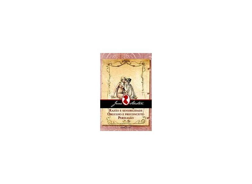 Razão e Sensibilidade - Orgulho e Preconceito - Persuasão - Austen, Jane - 9788572328050