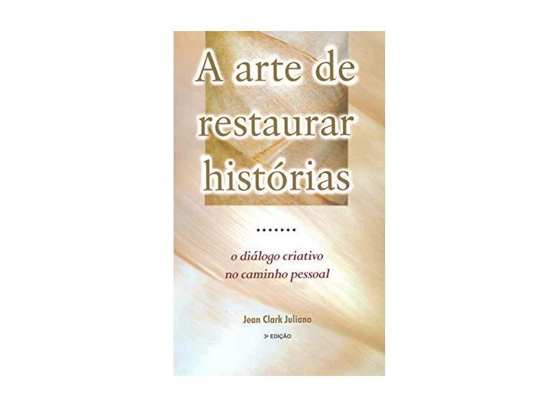 A Arte de Restaurar Historias - Juliano, Jean Clark - 9788532306807