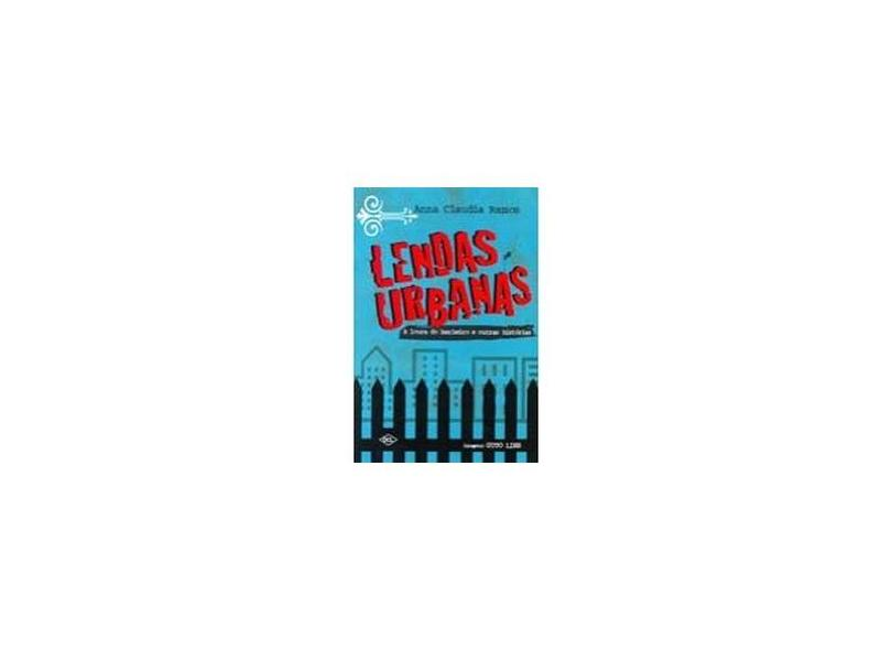 Lendas Urbanas - A Loura do Banheiro e Outras Histórias - Ramos, Anna Claudia - 9788536804422