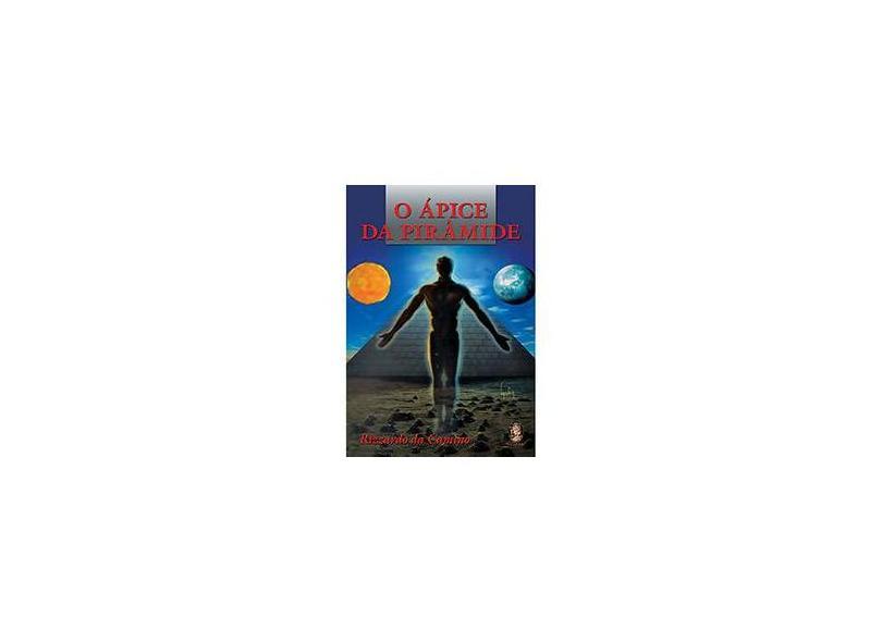 O Ápice da Pirâmide - Camino, Rizzardo Da - 9788537004968