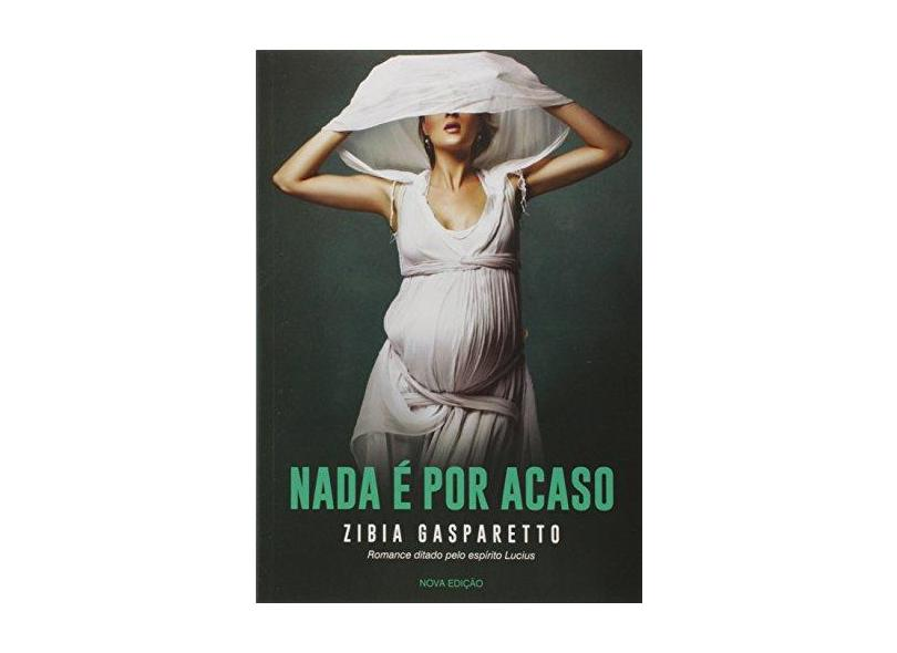 Nada É Por Acaso - 2ª Ed. 2017 - Gasparetto, Zibia Milani - 9788577224906