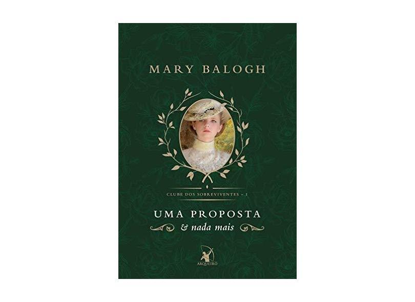 Uma Proposta E Nada Mais - Clube Dos Sobreviventes 1 - Balogh,mary - 9788580418170