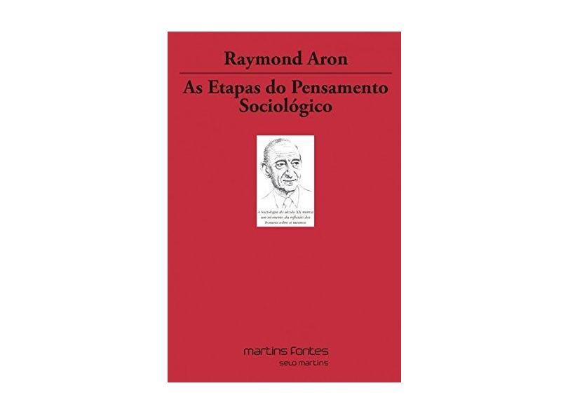 As Etapas do Pensamento Sociológico - Aron, Raymond - 9788533624047
