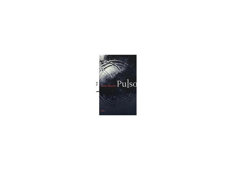 Pulso - Barnes, Julian - 9788532527677