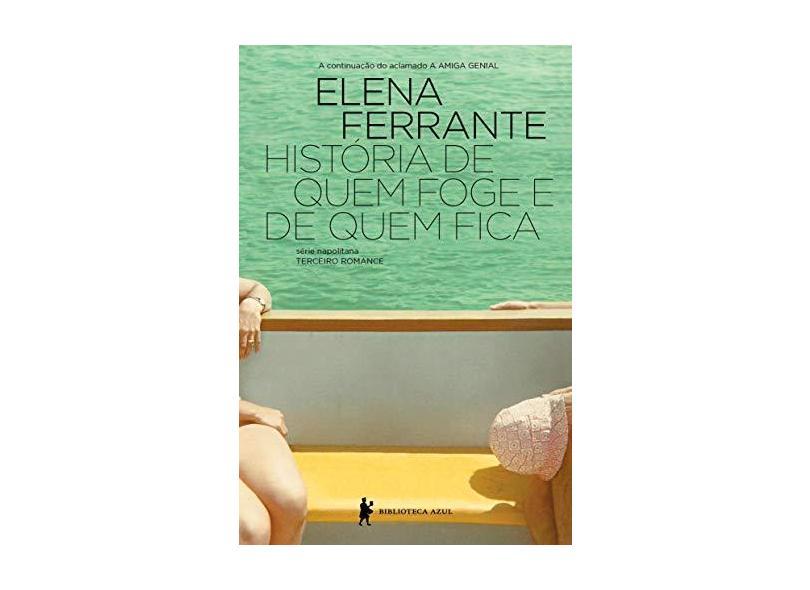 História de Quem Foge e Quem Fica - Elena Ferrante - 9788525062505