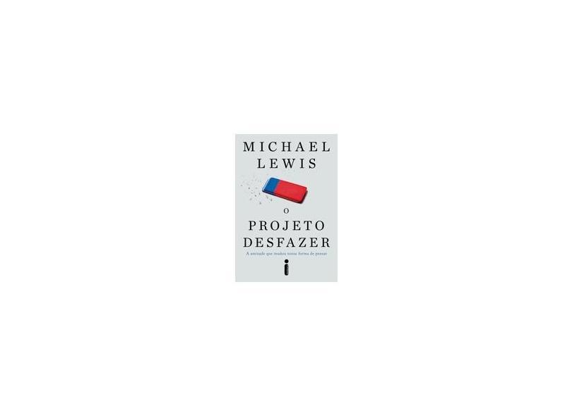 O Projeto Desfazer - Michael Lewis - 9788551001899