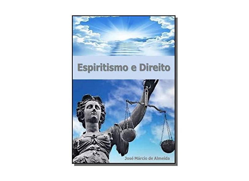"""Filosofia Espirita Do Direito - """"almeida, Jose Marcio De"""" - 9788547100247"""