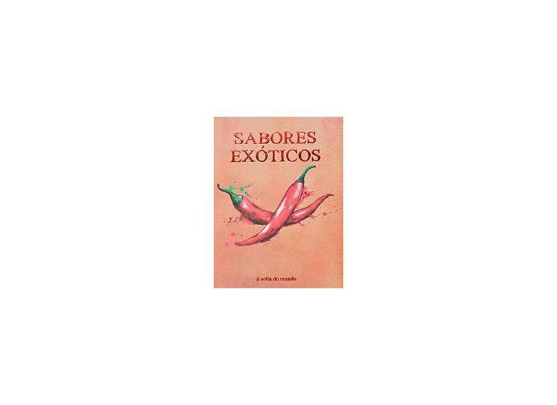 Sabores Exóticos - À Volta do Mundo - Books, Parragon - 9781445497921