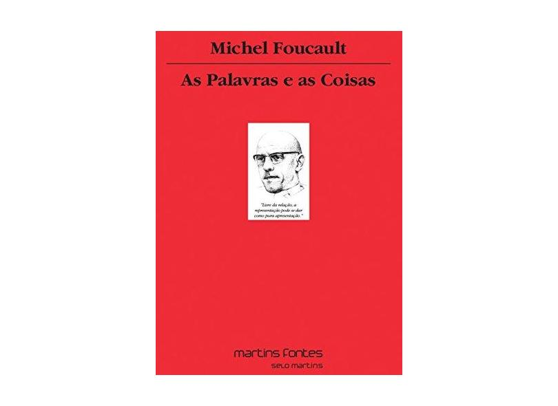 As Palavras e as Coisas. Uma Arqueologia das Ciências Humanas - Michel Foucault - 9788580632644