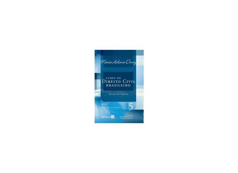 Curso de Direito Civil Brasileiro. Direito de Família - Volume 5 - Maria Helena Diniz - 9788547223175