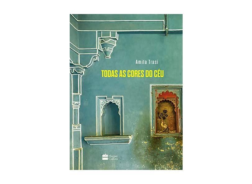 Todas As Cores Do Céu - Amita Trasi - 9788595084070