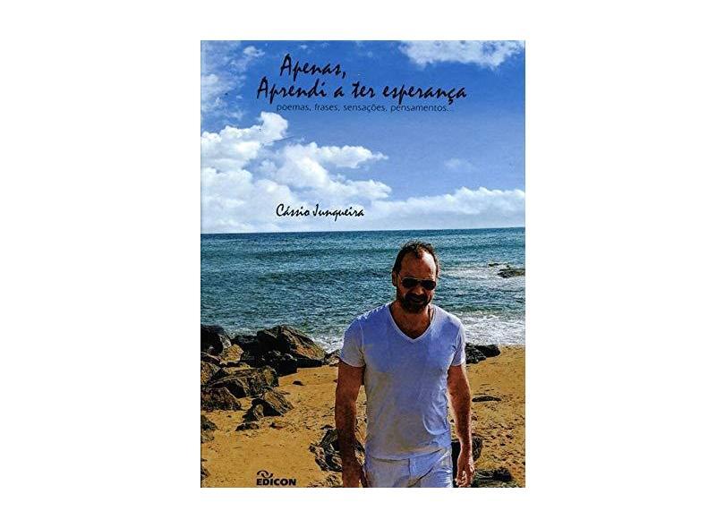 Apenas, Aprendi a Ter Esperança - Cássio Junqueira - 9788529010809