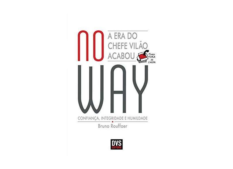 No Way. A Era do Chefe Vilão Acabou - Bruno Rouffaer - 9788582891742