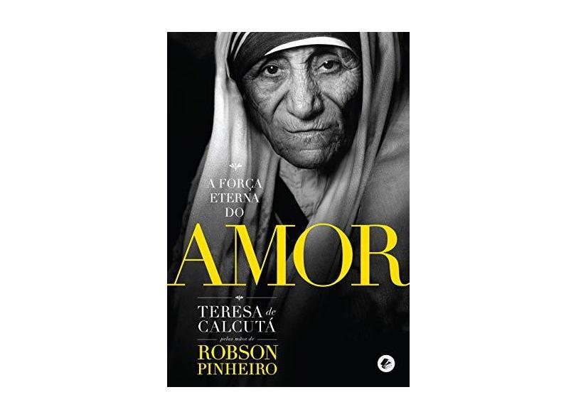 A Força Eterna do Amor - Pinnheiro, Robson - 9788587781383