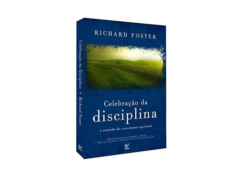 Celebração da Disciplina - Foster, Richard - 9788538300151