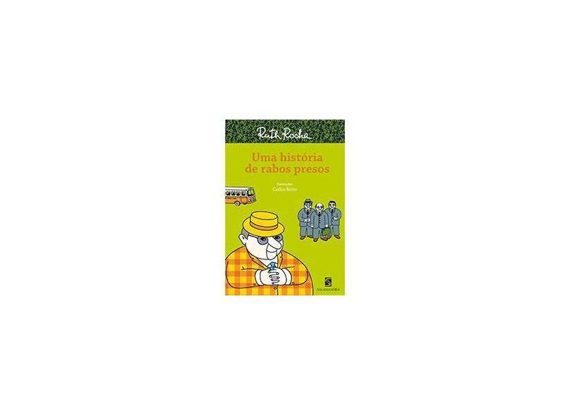 Uma Historia de Rabos Presos - Nova Ortografia - Série o Reizinho Mandão - Rocha, Ruth - 9788516081607