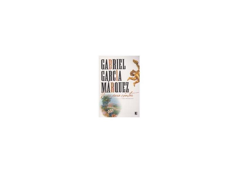 Viver para Contar - Márquez, Gabriel García - 9788501067135