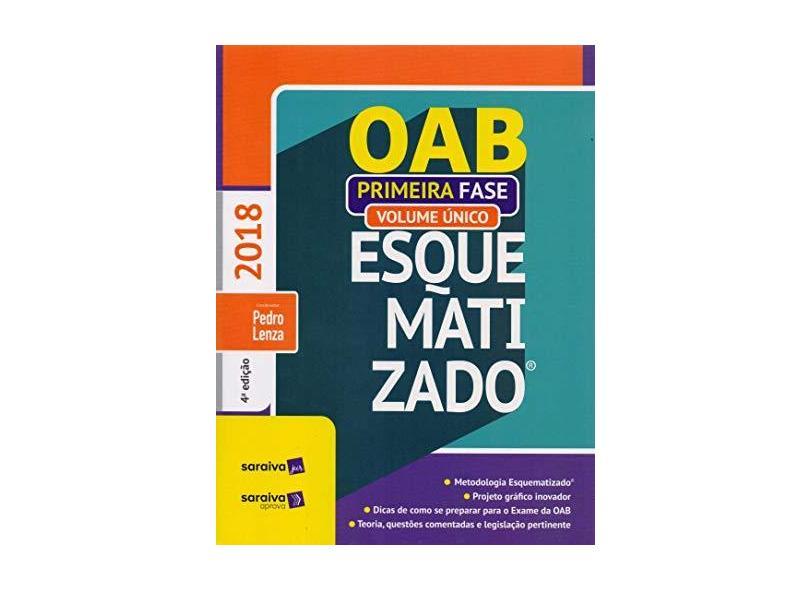 OAB Esquematizado - Volume Único - 1ª Fase - 4ª Ed. 2018 - Lenza, Pedro - 9788553601776