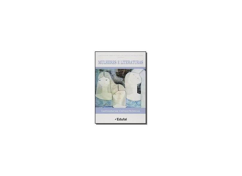Mulheres E Literaturas: Cartografias Criticos Teoricos - Liane Schneider - 9788571777484