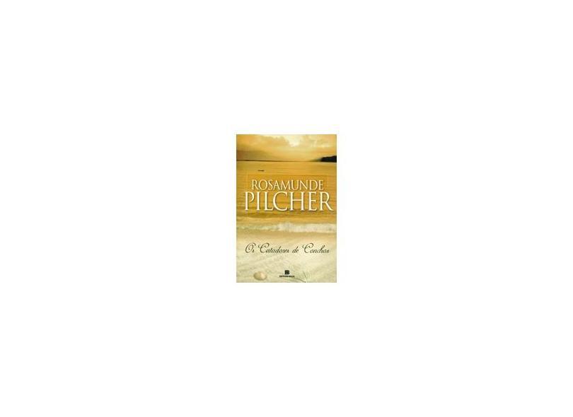 Os Catadores de Conchas - Pilcher, Rosamunde - 9788528601114