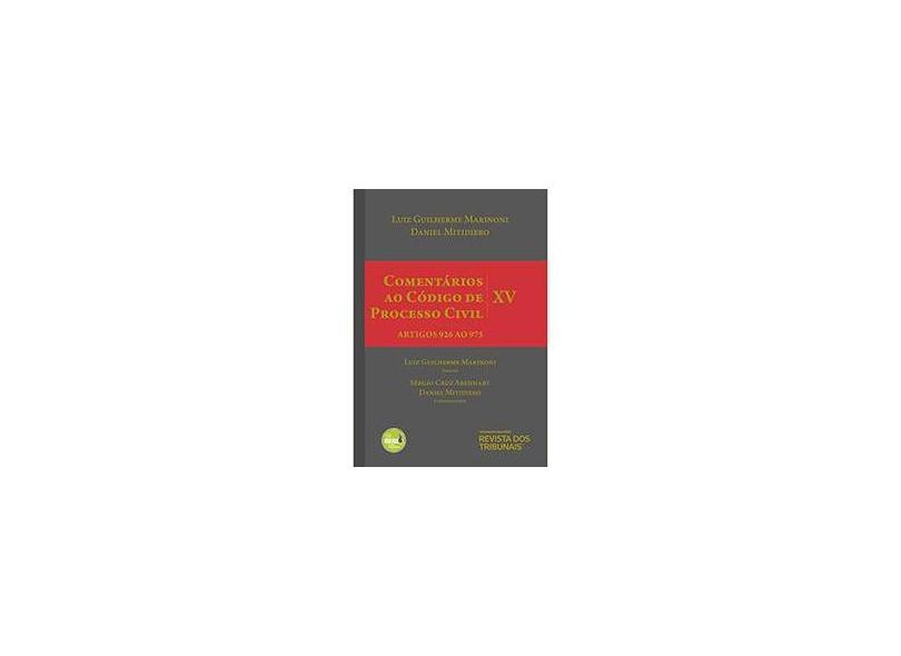 Comentários ao Código de Processo Civil V. XV - Artigos 926 ao 975 - Luiz Guilherme Marinoni - 9788553211913