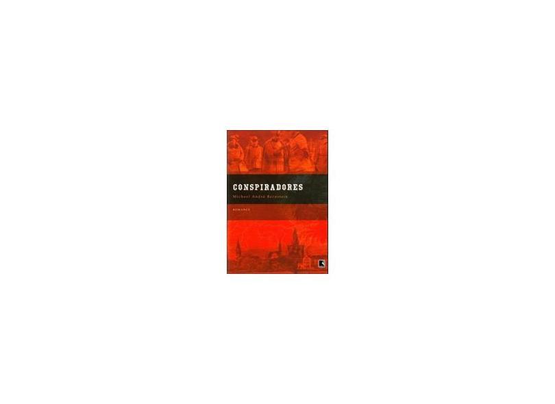 Conspiradores - Bernstein, Michael André - 9788501072191