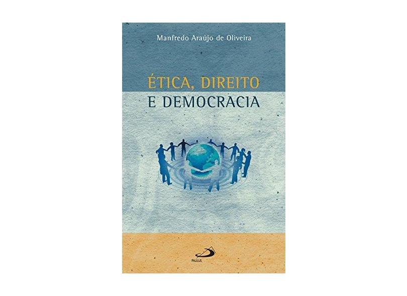 Ética, Direito e Democracia - Manfredo Araújo De Oliveira - 9788534931533
