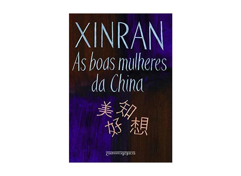 As Boas Mulheres da China - Ed. De Bolso - Xinran - 9788535910742