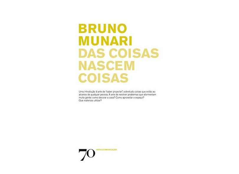Coisas Nascem Coisas, Das - Bruno Munari - 9789724413631