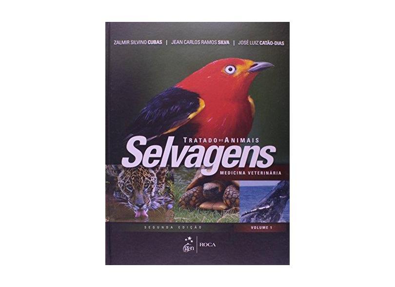 Tratado de Animais Selvagens - Medicina Veterinária - Dois Volumes - 2ª Ed. 2014 - Cubas, Zalmir Silvino; Silva, Jean Carlos Ramos; Catão-dias, José Luiz - 9788527726184