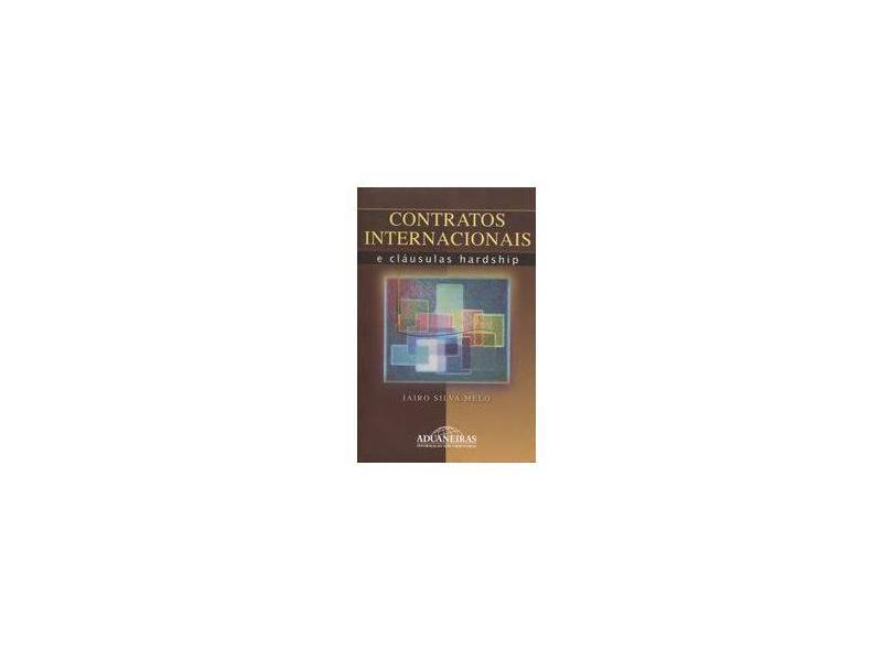 Contratos Internacionais e Cláusulas Hardship - Jairo Silva Mello - 9788571292246